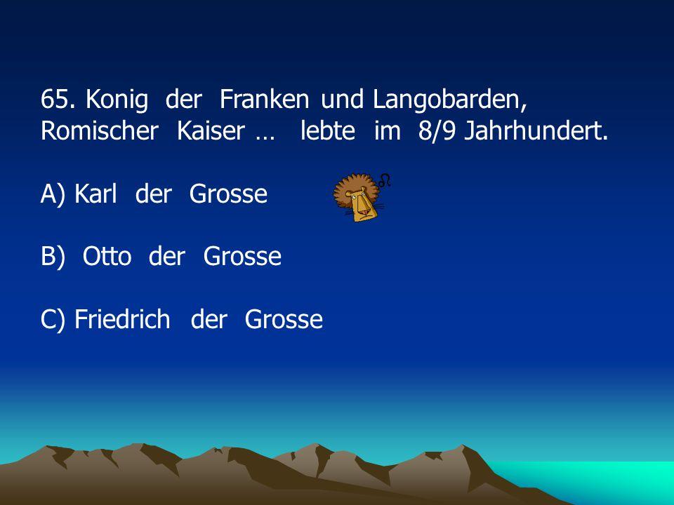 65.Konig der Franken und Langobarden, Romischer Kaiser … lebte im 8/9 Jahrhundert.
