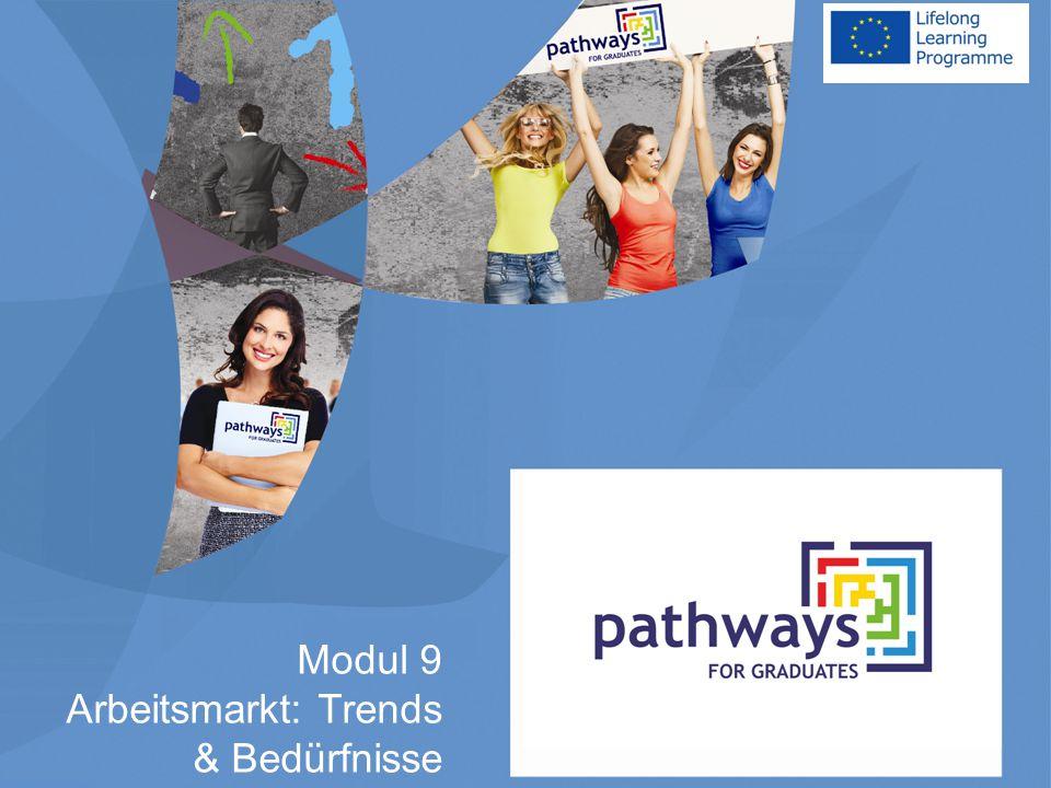 Modul 9 Arbeitsmarkt: Trends & Bedürfnisse