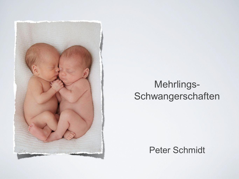 Mehrlings- Schwangerschaften Peter Schmidt