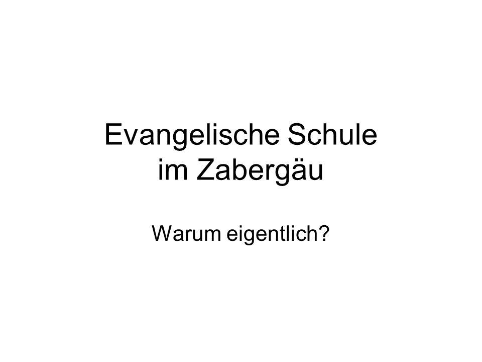 Evangelische Schule im Zabergäu Warum eigentlich