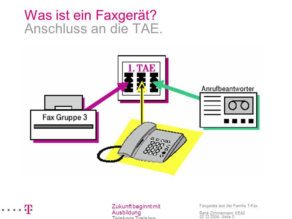 Zukunft beginnt mit Ausbildung Telekom Training Faxgeräte aus der Familie T-Fax. René Zimmermann KE42 02.12.2004, Seite 5 Was ist ein Faxgerät? Anschl