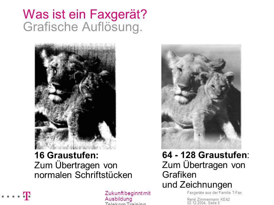 Zukunft beginnt mit Ausbildung Telekom Training Faxgeräte aus der Familie T-Fax. René Zimmermann KE42 02.12.2004, Seite 6 Was ist ein Faxgerät? Grafis