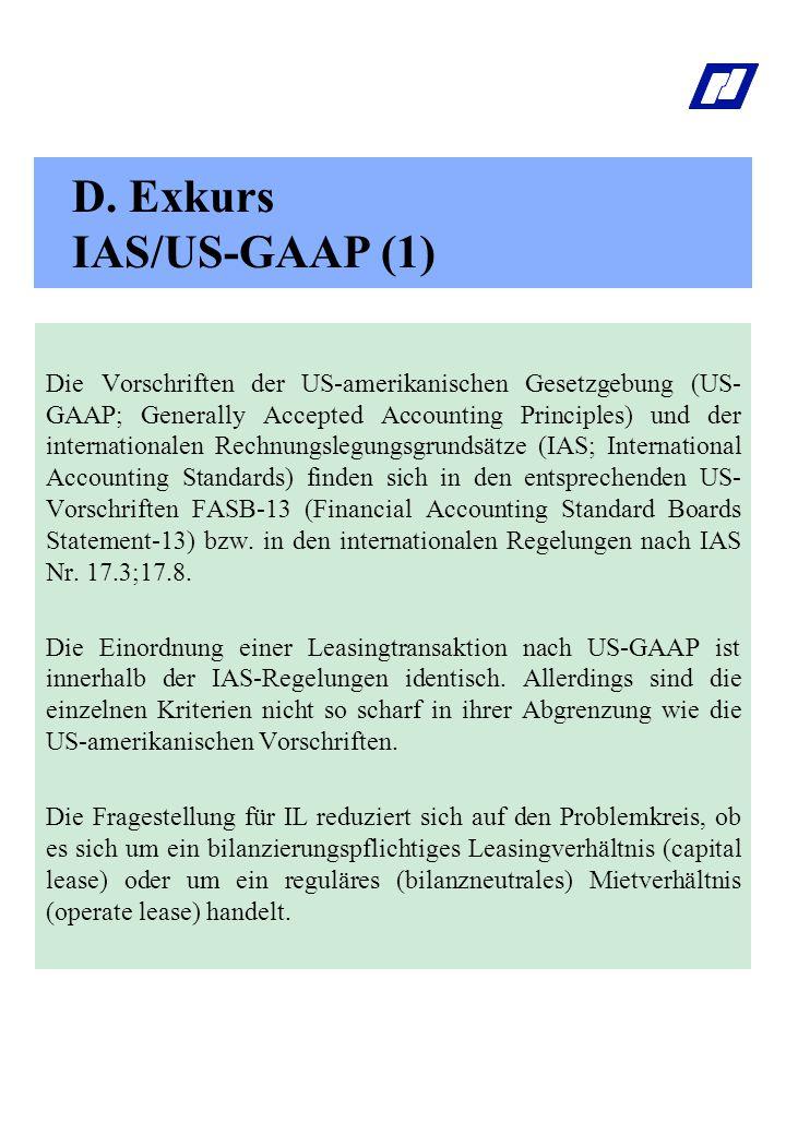 D. Exkurs IAS/US-GAAP (1) Die Vorschriften der US-amerikanischen Gesetzgebung (US- GAAP; Generally Accepted Accounting Principles) und der internation