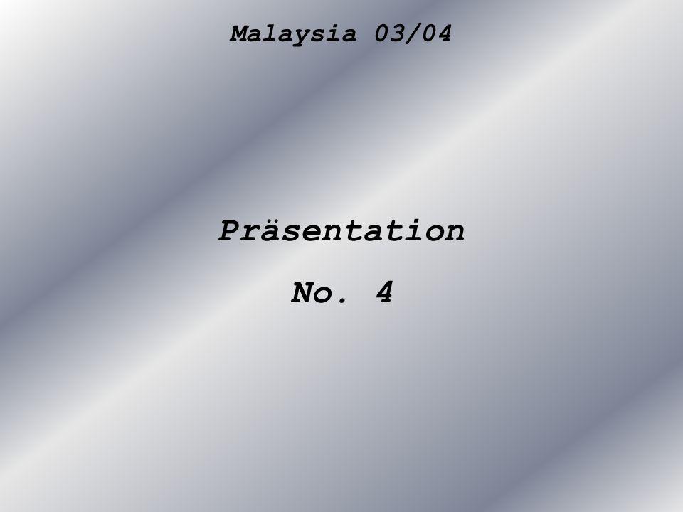 Malaysia 03/04 Präsentation No. 4