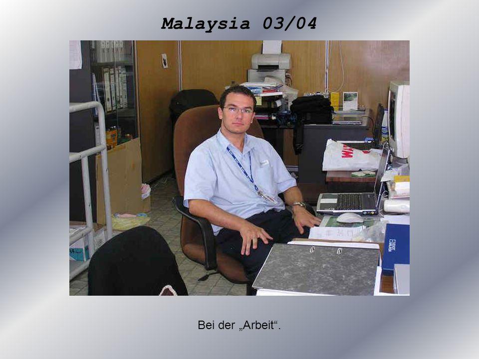 """Malaysia 03/04 Bei der """"Arbeit ."""