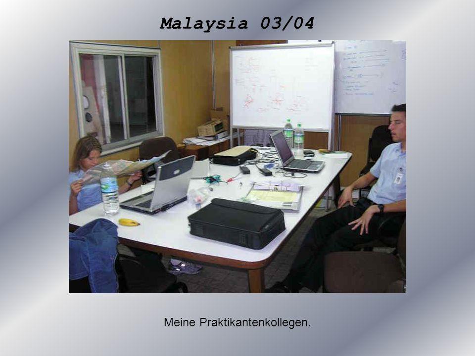 Malaysia 03/04 Meine Praktikantenkollegen.
