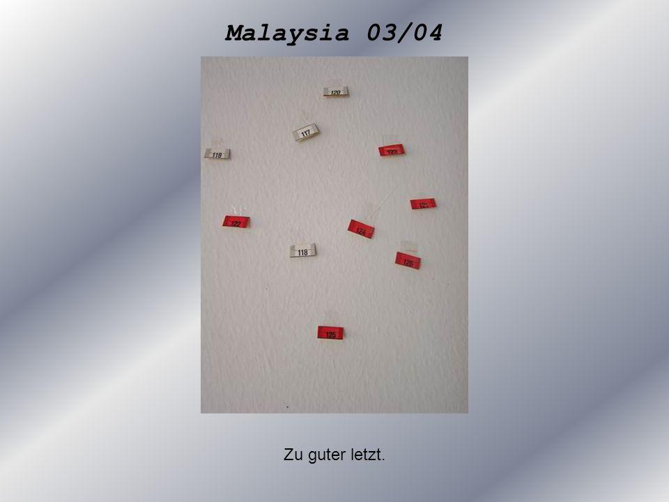 Malaysia 03/04 Zu guter letzt.