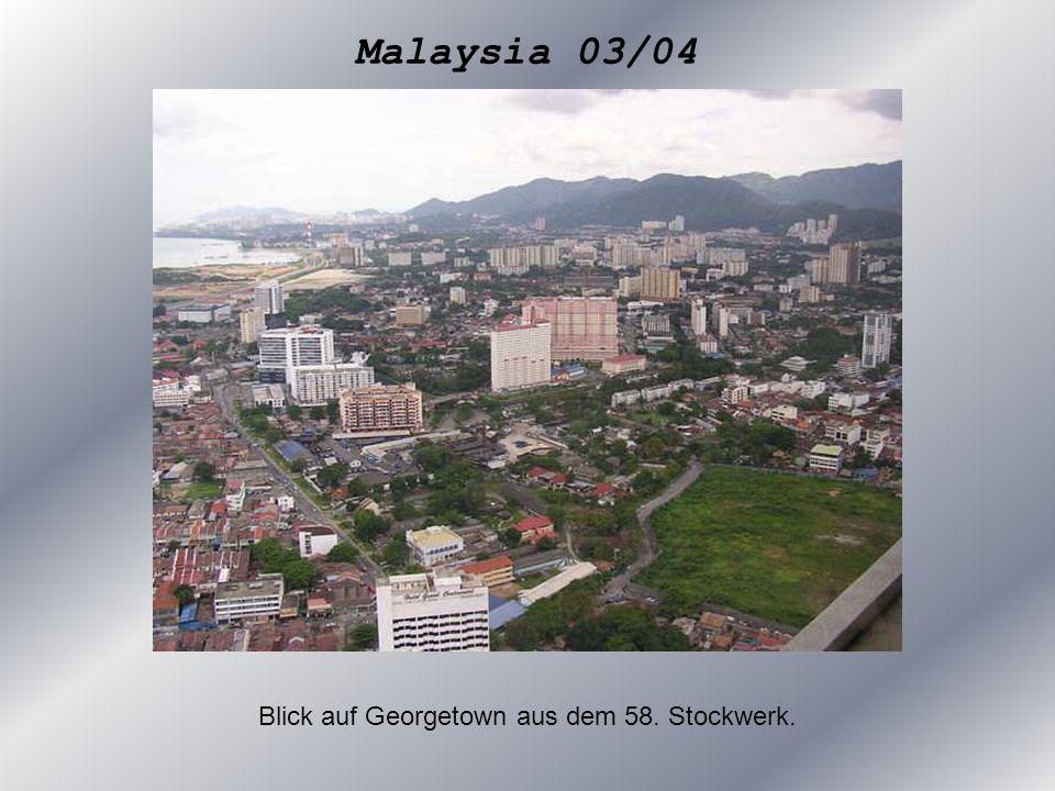 Malaysia 03/04 Blick auf Georgetown aus dem 58. Stockwerk.