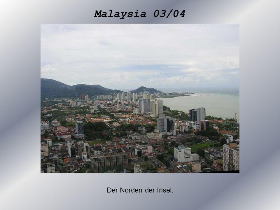 Malaysia 03/04 Der Norden der Insel.