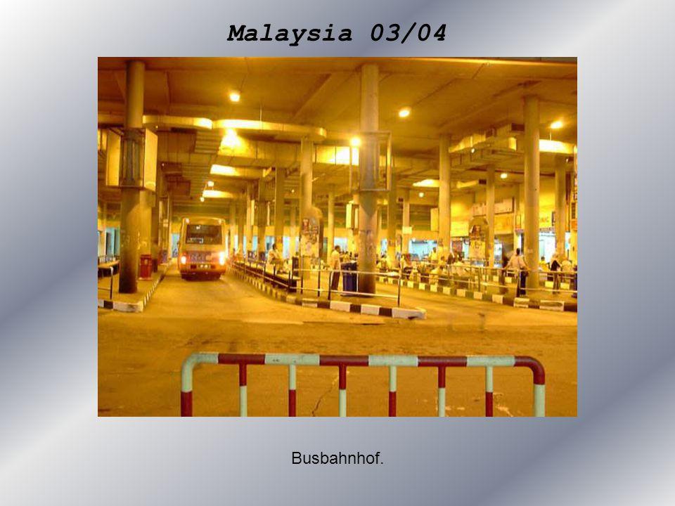 Malaysia 03/04 Busbahnhof.