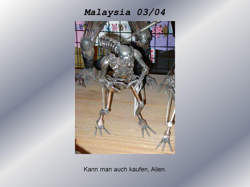 Malaysia 03/04 Kann man auch kaufen, Alien.