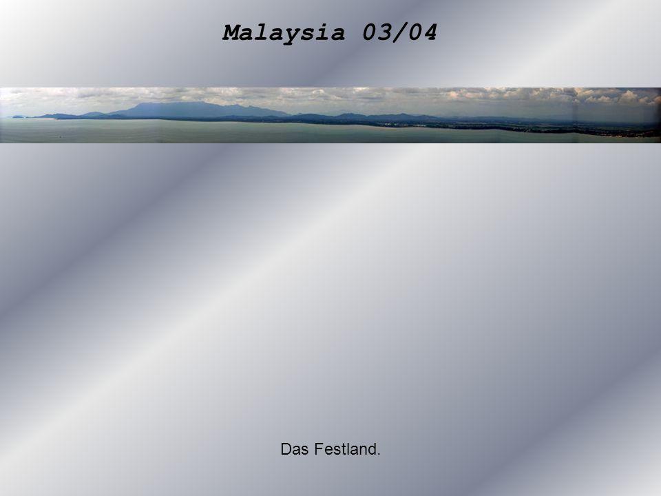 Malaysia 03/04 Das Festland.