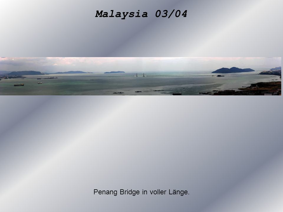 Penang Bridge in voller Länge.