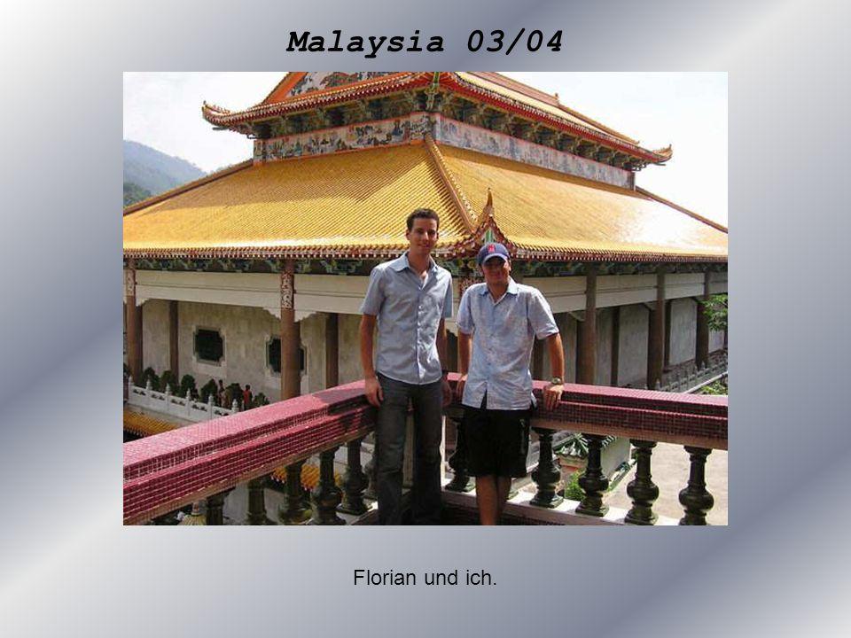 Malaysia 03/04 Florian und ich.
