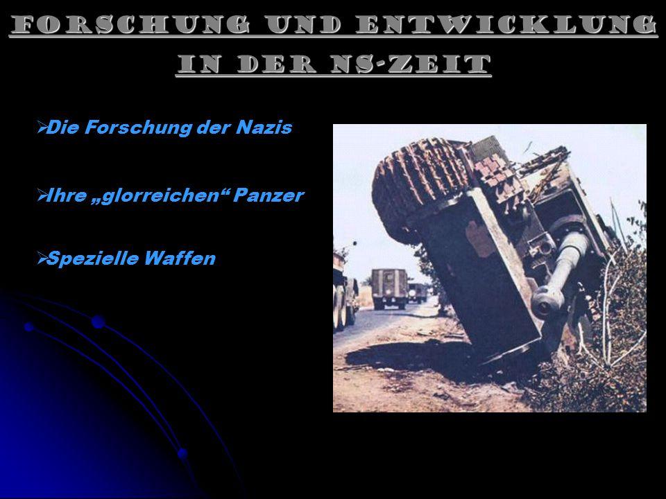"""Forschung und Entwicklung in der NS-Zeit  Die Forschung der Nazis  Spezielle Waffen  Ihre """"glorreichen Panzer"""
