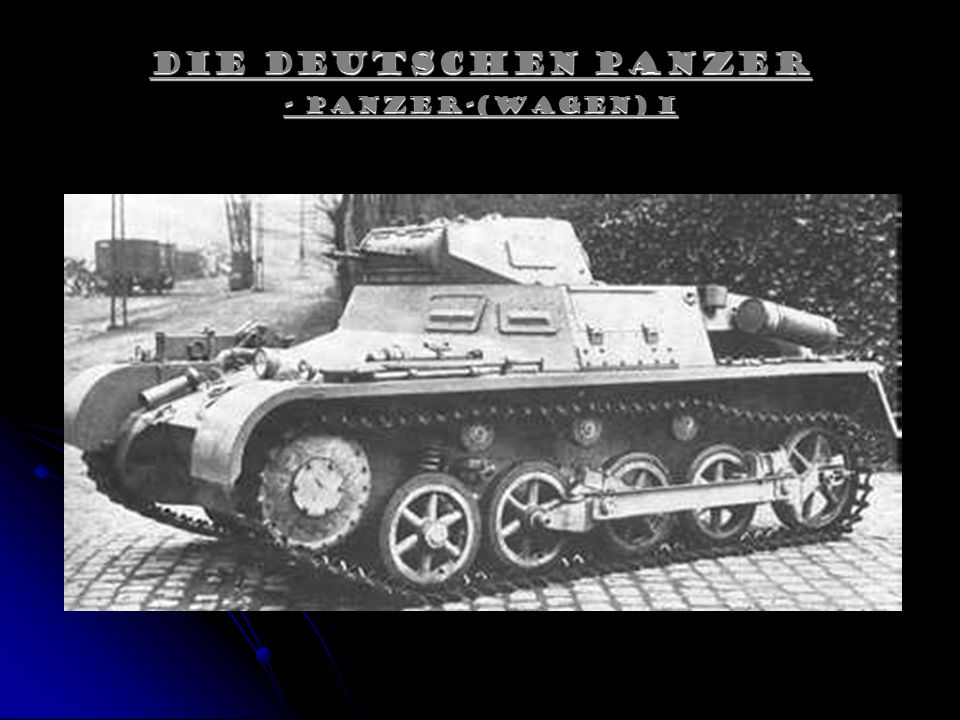Die Deutschen Panzer - Panzer-(wagen) I
