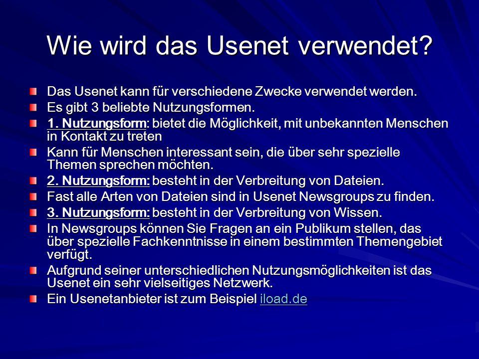 Wie wird das Usenet verwendet? Das Usenet kann für verschiedene Zwecke verwendet werden. Es gibt 3 beliebte Nutzungsformen. 1. Nutzungsform: bietet di