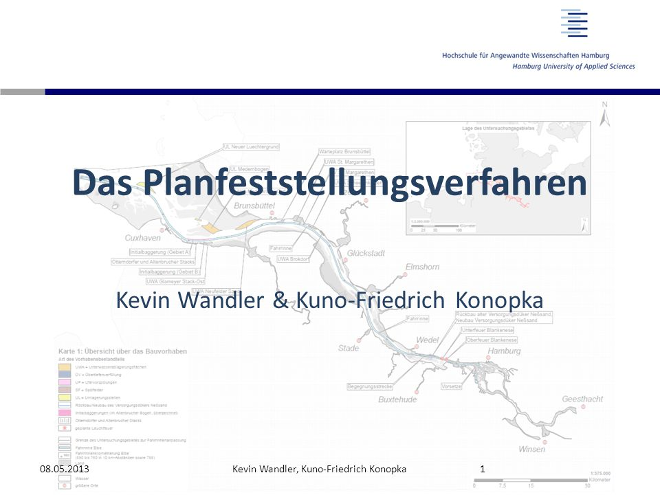 Das Planfeststellungsverfahren Kevin Wandler & Kuno-Friedrich Konopka 08.05.2013Kevin Wandler, Kuno-Friedrich Konopka1