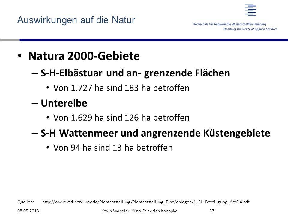 Quellen: Auswirkungen auf die Natur Natura 2000-Gebiete – S-H-Elbästuar und an- grenzende Flächen Von 1.727 ha sind 183 ha betroffen – Unterelbe Von 1