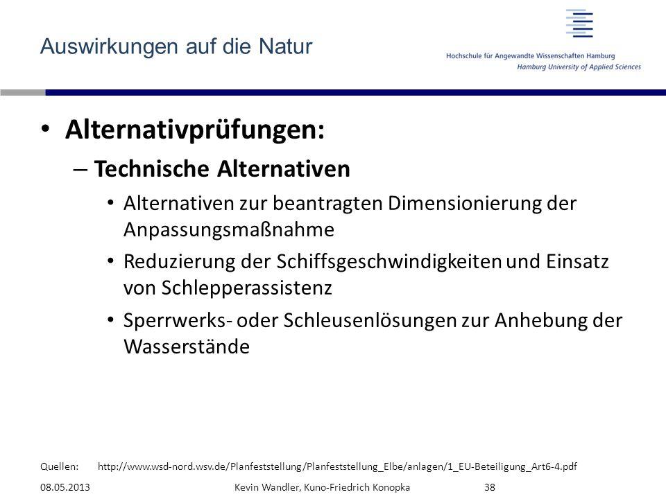 Quellen: Auswirkungen auf die Natur Alternativprüfungen: – Technische Alternativen Alternativen zur beantragten Dimensionierung der Anpassungsmaßnahme