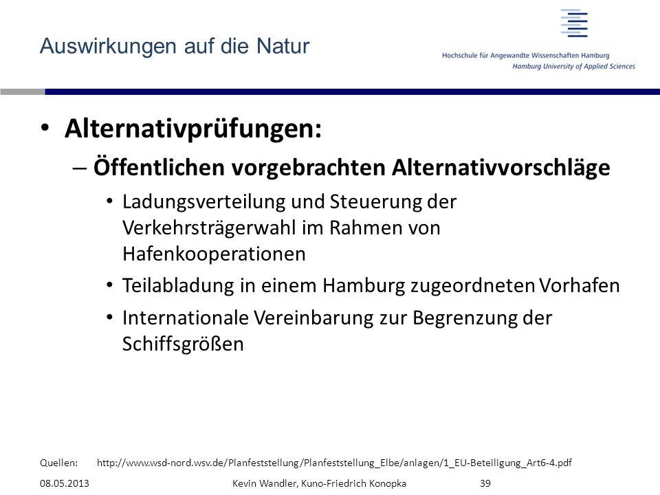 Quellen: Auswirkungen auf die Natur Alternativprüfungen: – Öffentlichen vorgebrachten Alternativvorschläge Ladungsverteilung und Steuerung der Verkehr