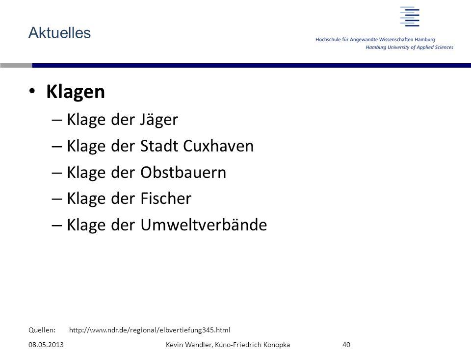 Quellen: Aktuelles Klagen – Klage der Jäger – Klage der Stadt Cuxhaven – Klage der Obstbauern – Klage der Fischer – Klage der Umweltverbände 08.05.201
