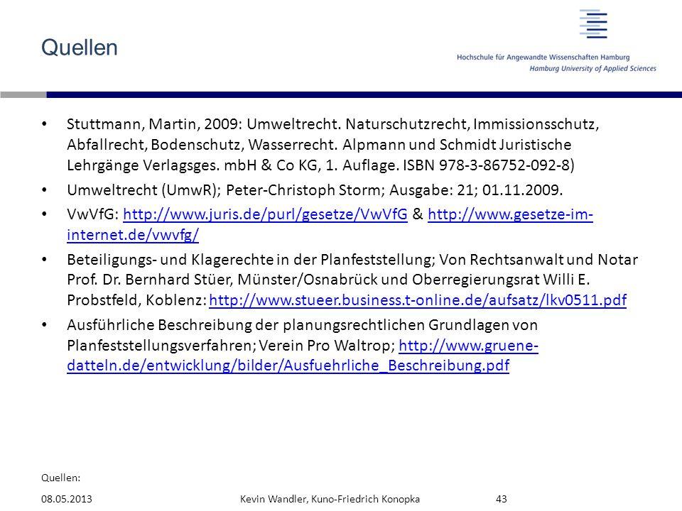 Quellen: Quellen Stuttmann, Martin, 2009: Umweltrecht. Naturschutzrecht, Immissionsschutz, Abfallrecht, Bodenschutz, Wasserrecht. Alpmann und Schmidt