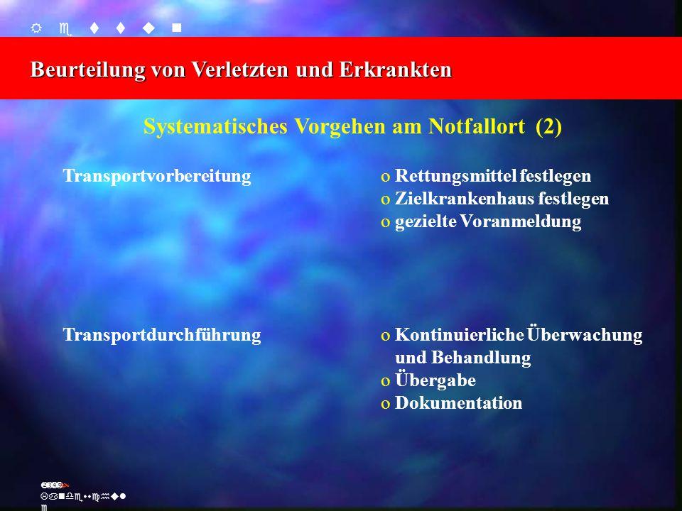    Beurteilung von Verletzten und Erkrankten Ž Landesschul e Systematisches Vorgehen am Notfallort (2) Transportvorbereit