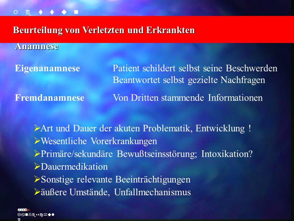    Beurteilung von Verletzten und Erkrankten Ž Landesschul e Anamnese Eigenanamnese Fremdanamnese Patient schildert selbs
