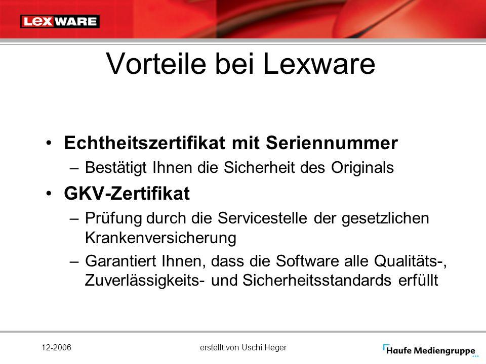 12-2006erstellt von Uschi Heger Vorteile bei Lexware Echtheitszertifikat mit Seriennummer –Bestätigt Ihnen die Sicherheit des Originals GKV-Zertifikat