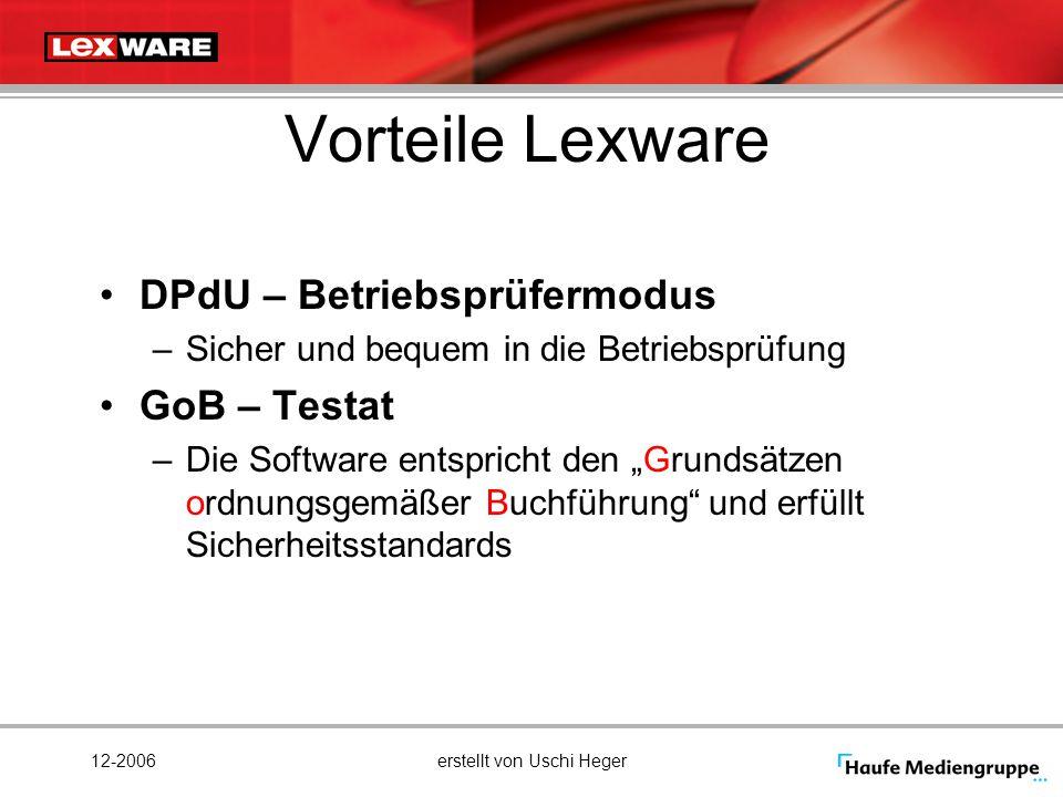 12-2006erstellt von Uschi Heger Vorteile Lexware DPdU – Betriebsprüfermodus –Sicher und bequem in die Betriebsprüfung GoB – Testat –Die Software entsp