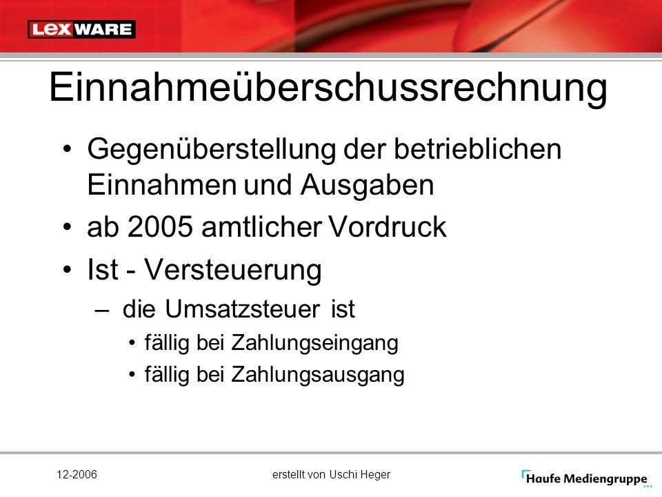 12-2006erstellt von Uschi Heger Einnahmeüberschussrechnung Gegenüberstellung der betrieblichen Einnahmen und Ausgaben ab 2005 amtlicher Vordruck Ist -