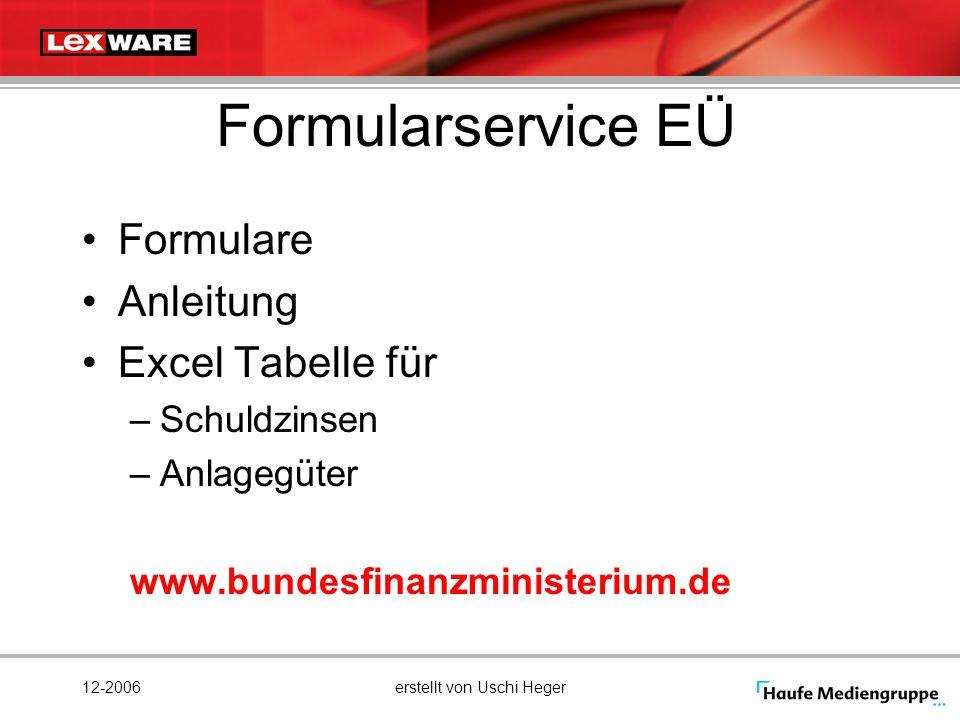 12-2006erstellt von Uschi Heger Formularservice EÜ Formulare Anleitung Excel Tabelle für –Schuldzinsen –Anlagegüter www.bundesfinanzministerium.de