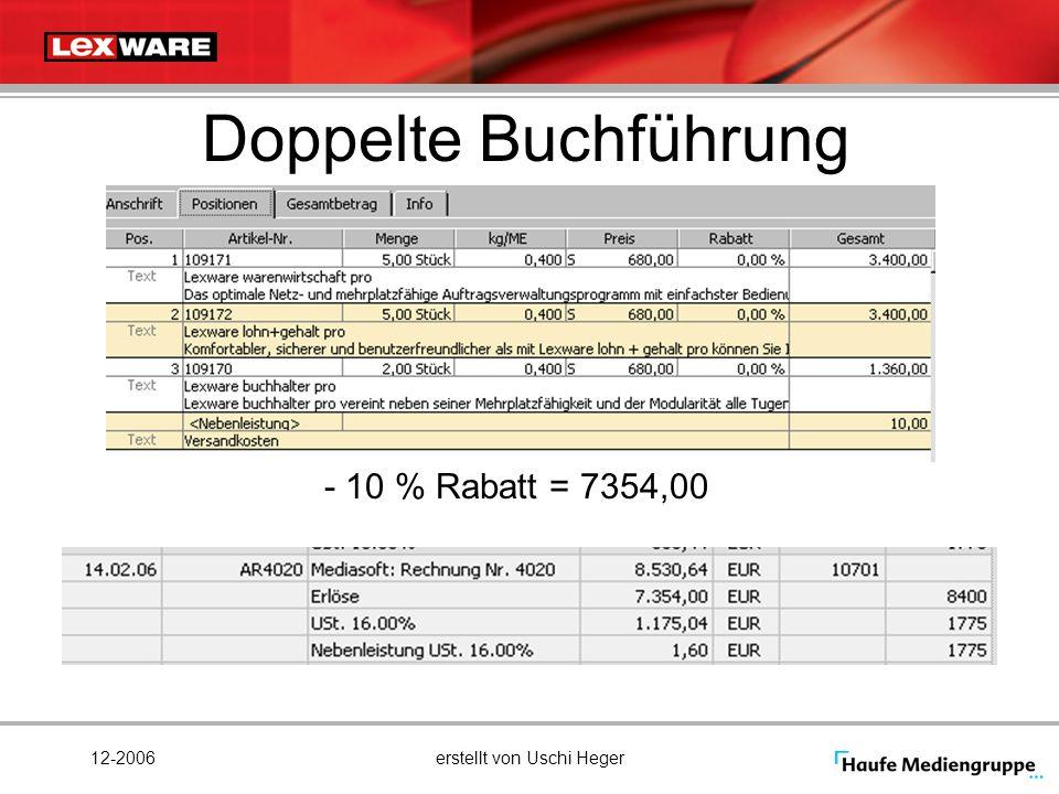 12-2006erstellt von Uschi Heger Doppelte Buchführung - 10 % Rabatt = 7354,00