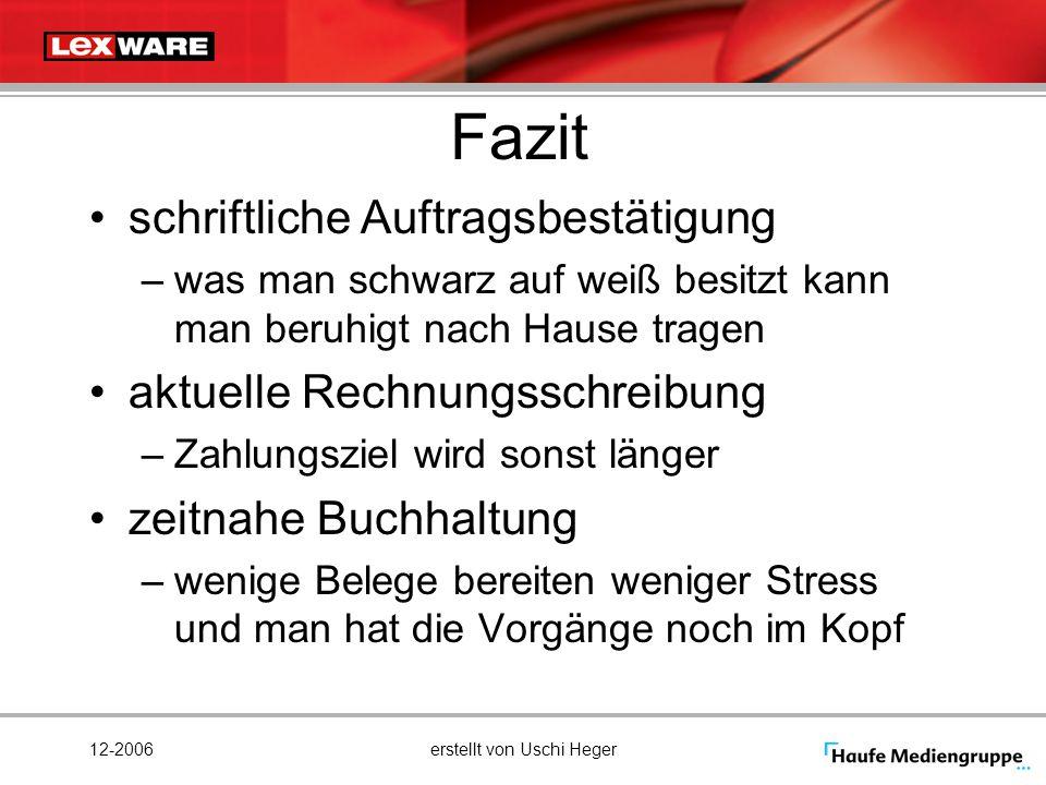 12-2006erstellt von Uschi Heger Fazit schriftliche Auftragsbestätigung –was man schwarz auf weiß besitzt kann man beruhigt nach Hause tragen aktuelle