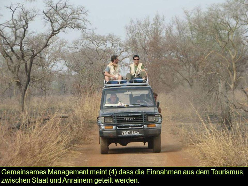 Gemeinsames Management meint (4) dass die Einnahmen aus dem Tourismus zwischen Staat und Anrainern geteilt werden.