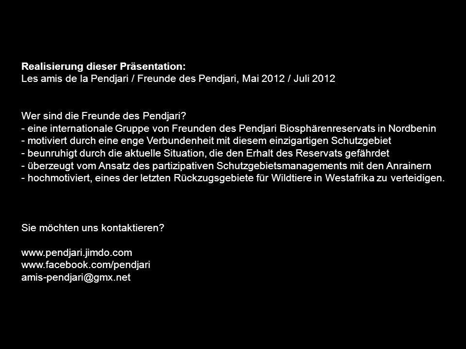 Realisierung dieser Präsentation: Les amis de la Pendjari / Freunde des Pendjari, Mai 2012 / Juli 2012 Wer sind die Freunde des Pendjari? - eine inter
