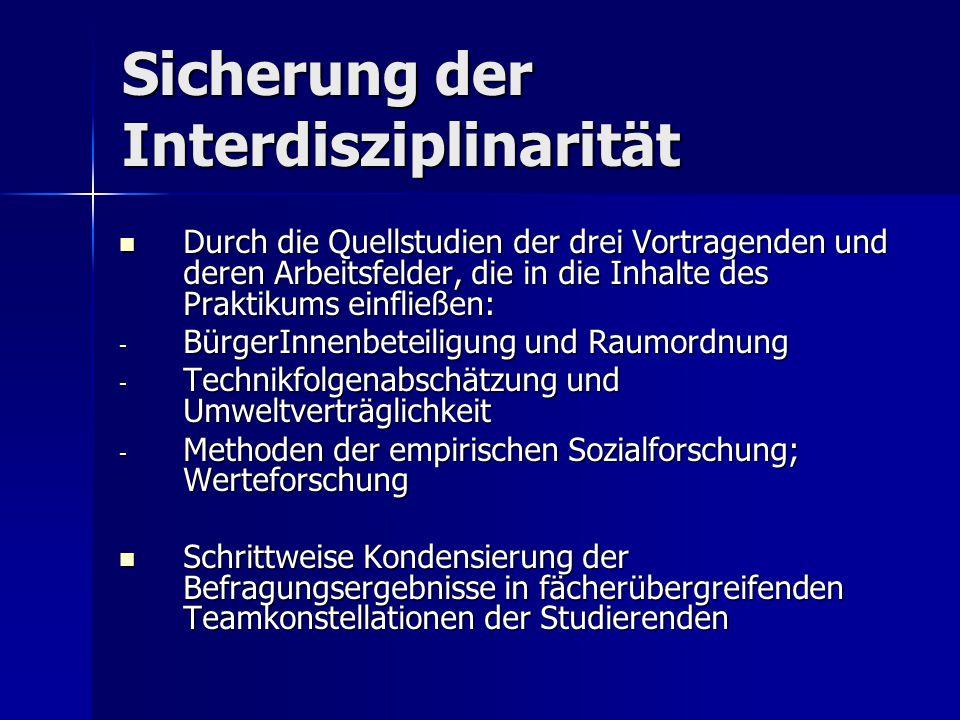 Sicherung der Interdisziplinarität Durch die Quellstudien der drei Vortragenden und deren Arbeitsfelder, die in die Inhalte des Praktikums einfließen: