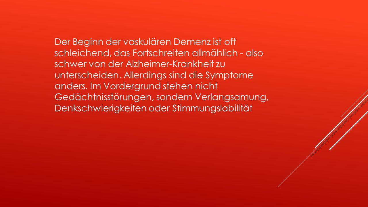 Bei vaskulären Demenzen kommt es in Folge von Durchblutungsstörungen des Gehirns, zu einem Absterben von Nervenzellen. Vom Ausmaß der Durchblutungsstö