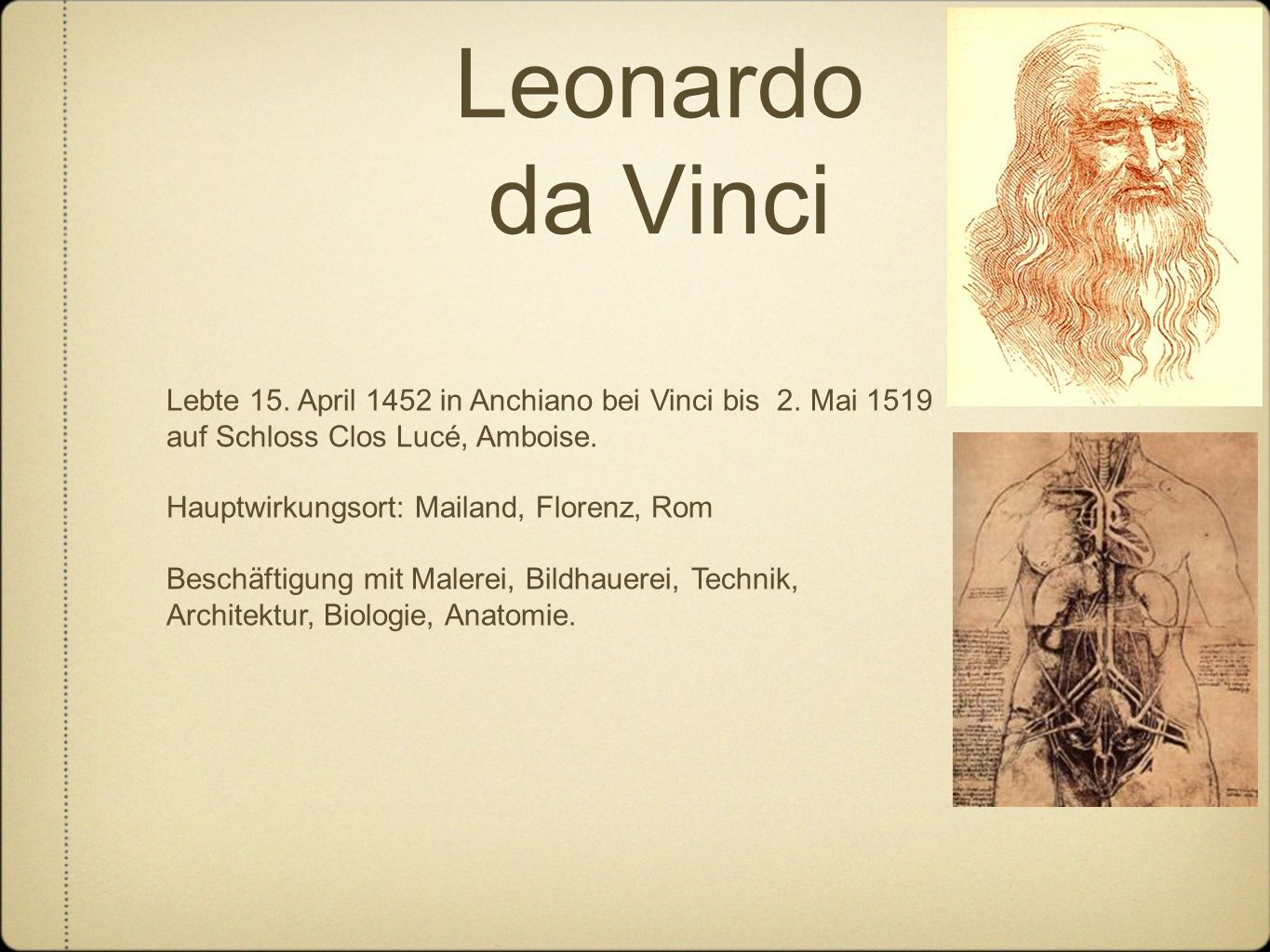 Leonardo da Vinci Lebte 15. April 1452 in Anchiano bei Vinci bis 2.