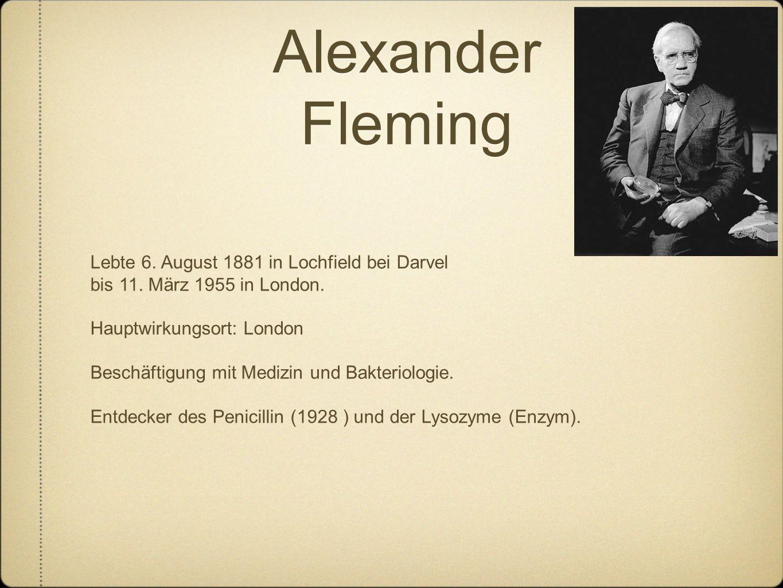 Alexander Fleming Lebte 6. August 1881 in Lochfield bei Darvel bis 11.