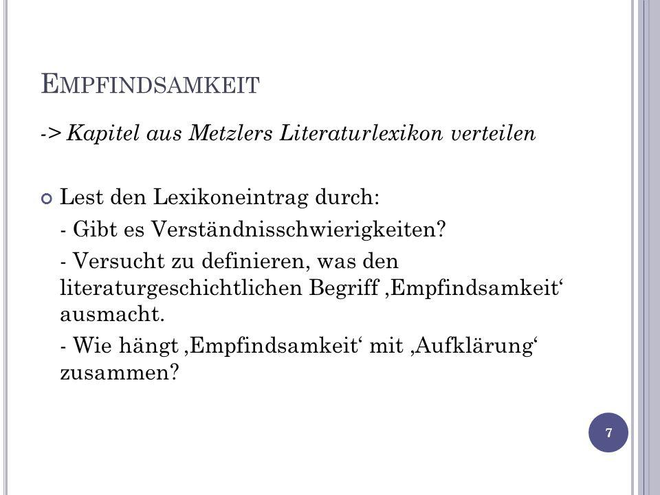E MPFINDSAMKEIT -> Kapitel aus Metzlers Literaturlexikon verteilen Lest den Lexikoneintrag durch: - Gibt es Verständnisschwierigkeiten? - Versucht zu