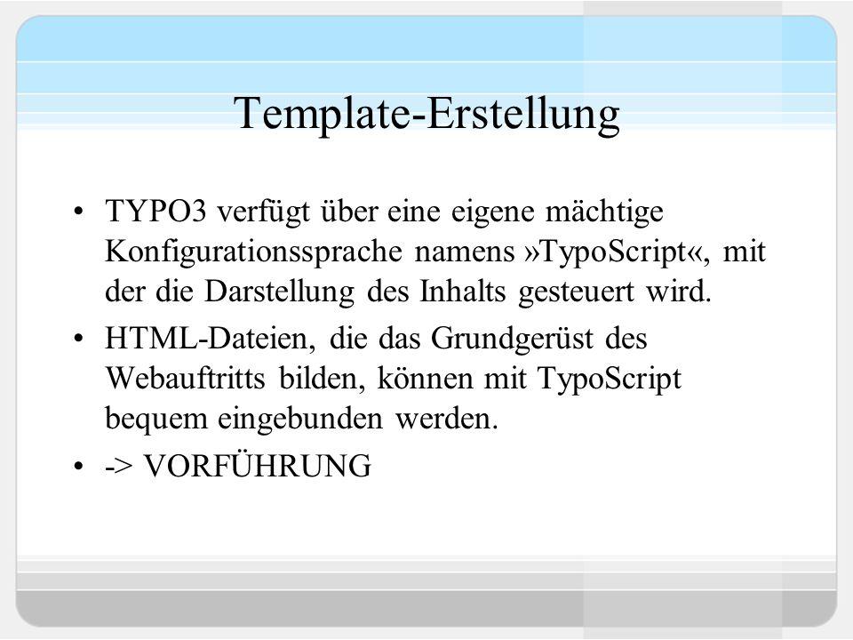 Automatische Menügenerierung Durch den Einsatz von TypoScript ist es möglich, die Menügenerierung vollständig zu automatisieren.