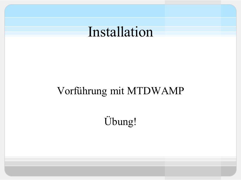 Installation Vorführung mit MTDWAMP Übung!