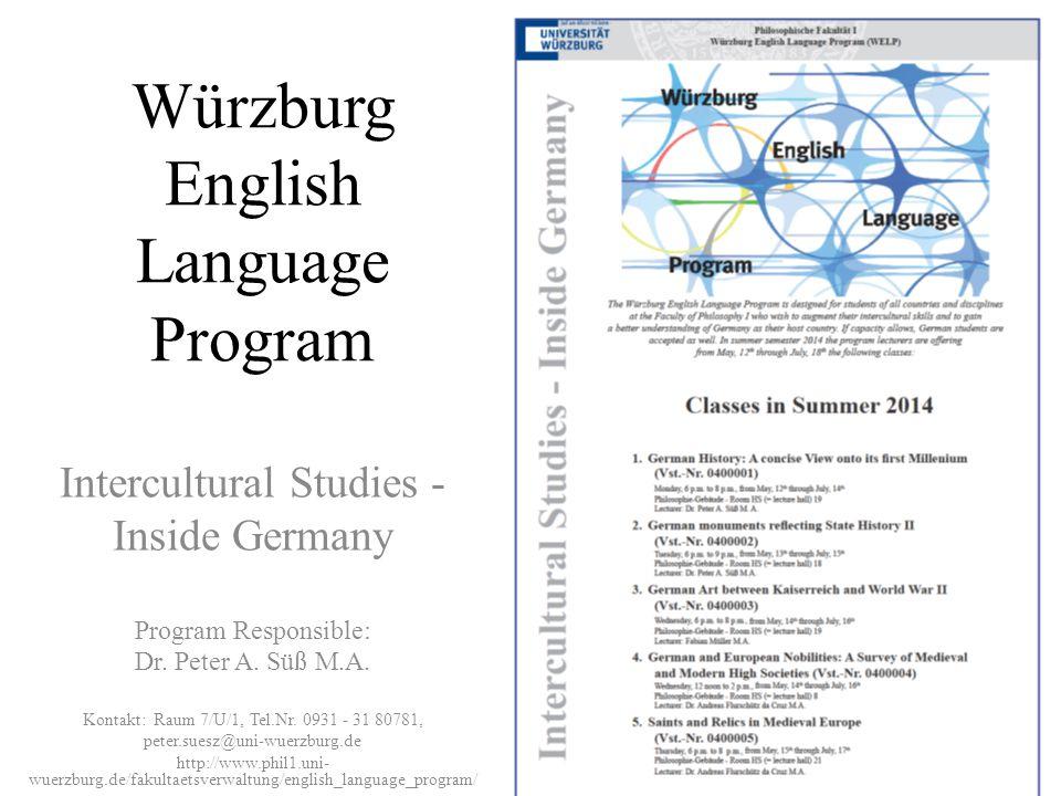 Würzburg English Language Program Intercultural Studies - Inside Germany Program Responsible: Dr.