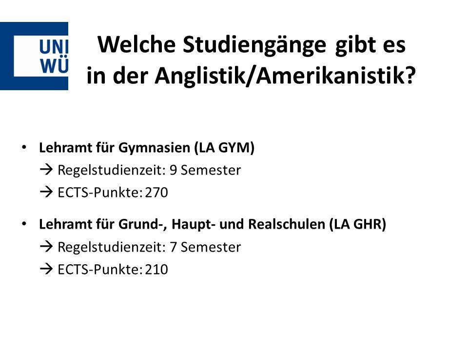 Welche Studiengänge gibt es in der Anglistik/Amerikanistik? Lehramt für Gymnasien (LA GYM)  Regelstudienzeit: 9 Semester  ECTS-Punkte: 270 Lehramt f