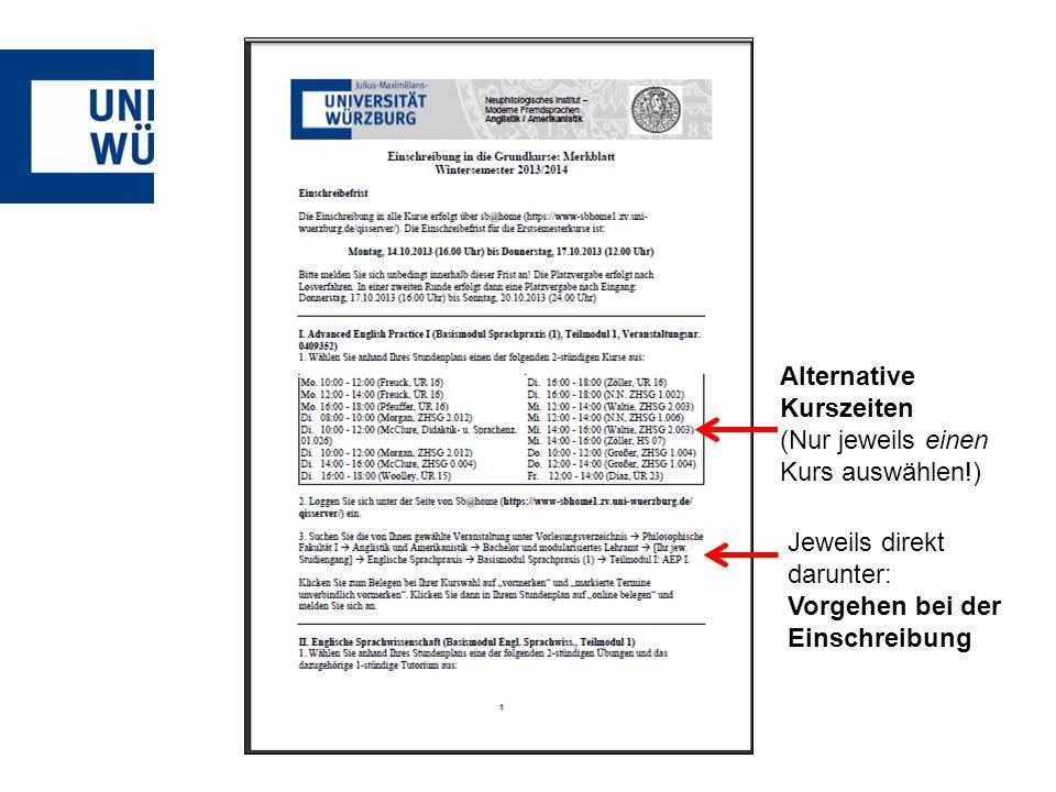 Alternative Kurszeiten (Nur jeweils einen Kurs auswählen!) Jeweils direkt darunter: Vorgehen bei der Einschreibung