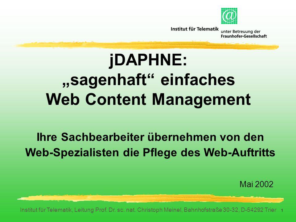 Institut für Telematik, Leitung Prof. Dr. sc. nat. Christoph Meinel, Bahnhofstraße 30-32, D-54292 Trier 1 Ihre Sachbearbeiter übernehmen von den Web-S