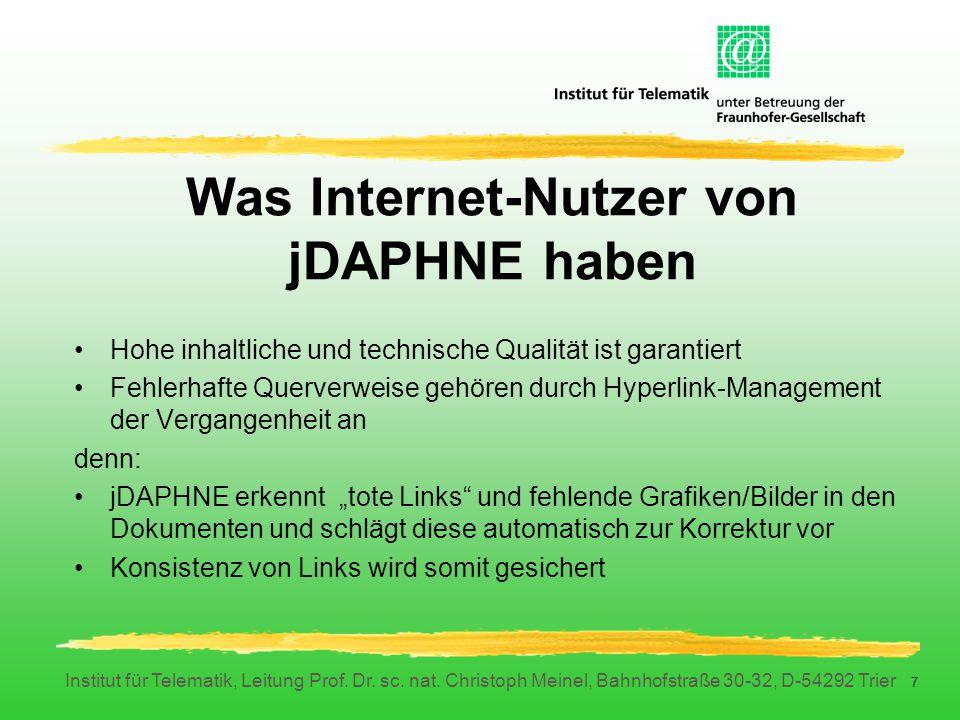 Institut für Telematik, Leitung Prof. Dr. sc. nat. Christoph Meinel, Bahnhofstraße 30-32, D-54292 Trier 7 Was Internet-Nutzer von jDAPHNE haben Hohe i