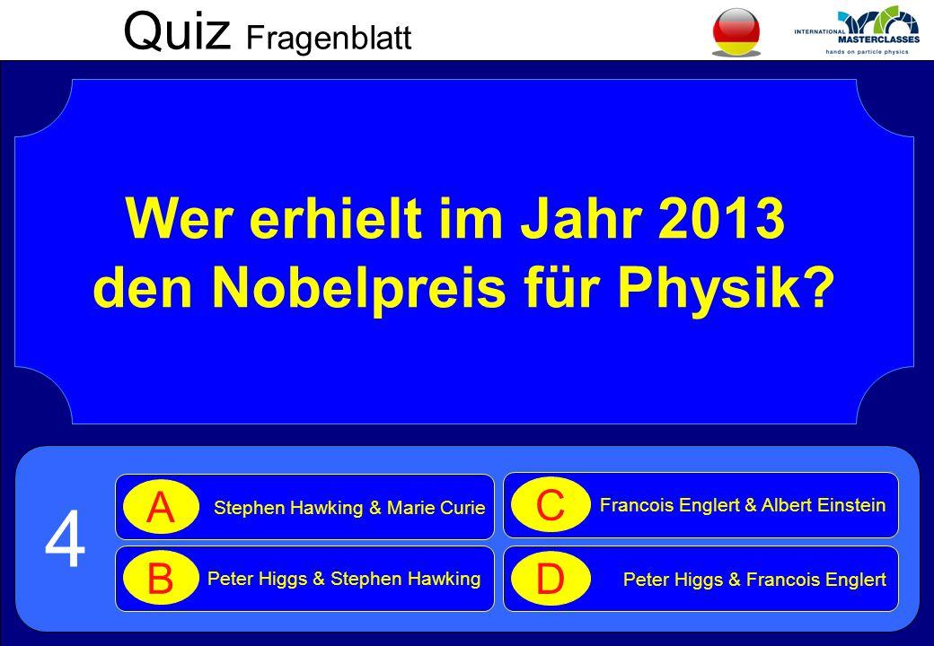 Quiz Fragenblatt Wer erhielt im Jahr 2013 den Nobelpreis für Physik.